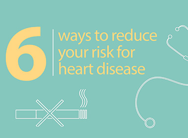 6 Ways to Reduce Your Risk for Heart Disease