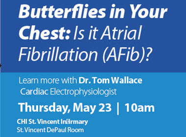 Butterflies in Your Chest: Is it Atrial Fibrillation (AFib)? Attend Our Free Event